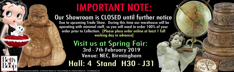 Showroom Closed - Spring Fair 2019 Open