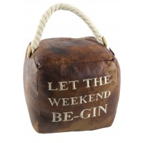 Faux Leather Let The Weekend Be-Gin Doorstop (Case Price for Case Qty Only)