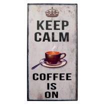 Metal Plaque 'Keep Calm Coffee is On'