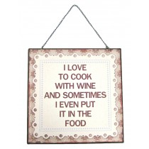 Metal Plaque 'I love to Cook with Wine'